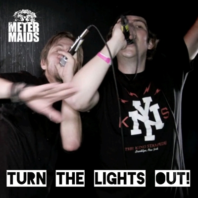 'Turn The Lights Out!' - Metermaids