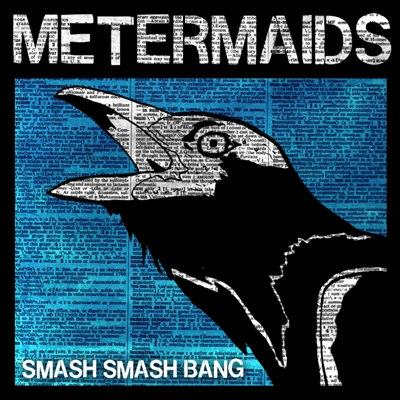 'Smash Smash Bang' - Metermaids