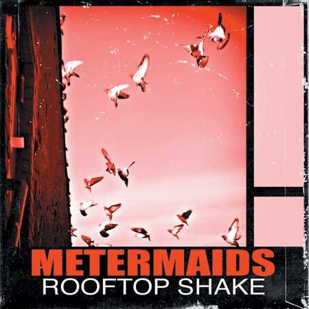 'Rooftop Shake' - Metermaids
