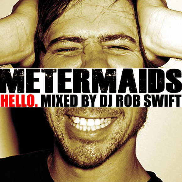 'Hello.' (Mixed by DJ Rob Swift) - Metermaids