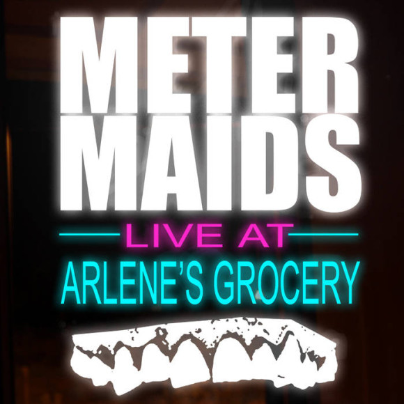 'Live At Arlene's Grocery' - Metermaids