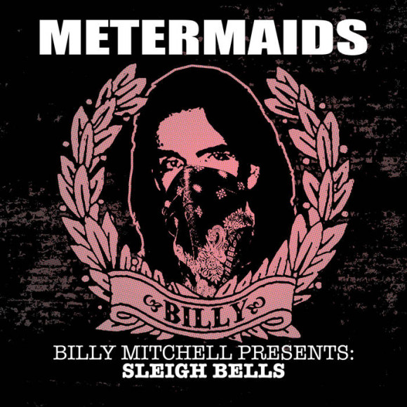 'Billy Mitchell Presents: Sleigh Bells' - Metermaids