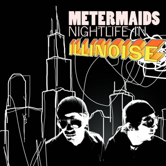 'Nightlife In Illinoise' - Metermaids